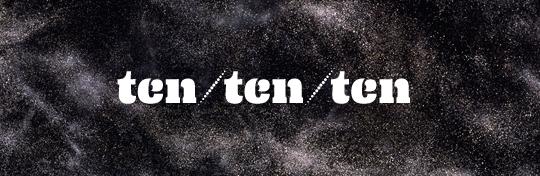 Ten Ten Ten